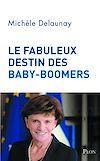 Télécharger le livre :  Le fabuleux destin des baby-boomers