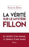 Télécharger le livre :  La vérité sur le mystère Fillon