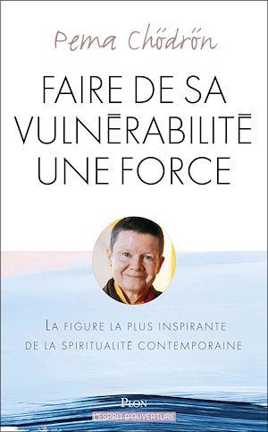 Téléchargez le livre :  Faire de sa vulnérabilité une force
