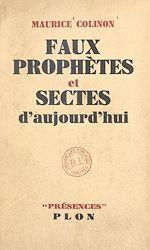 Download this eBook Faux prophètes et sectes d'aujourd'hui