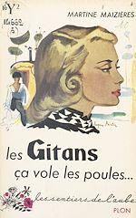Téléchargez le livre :  Les Gitans, ça vole les poules