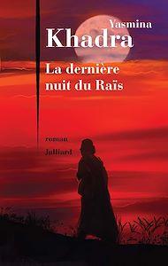 Téléchargez le livre :  La Dernière nuit du Raïs