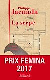 Download this eBook La Serpe - Prix Fémina 2017