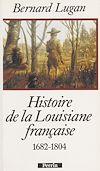 Télécharger le livre :  Histoire de la Louisiane française