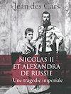 Télécharger le livre :  Nicolas II et Alexandra de Russie : une tragédie impériale