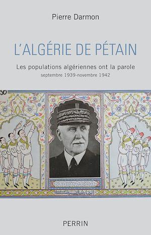 Téléchargez le livre :  L'Algérie de Pétain