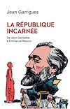 Télécharger le livre :  La République incarnée