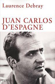 Téléchargez le livre :  Juan Carlos d'Espagne