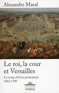 Téléchargez le livre :  Le roi, la Cour et Versailles