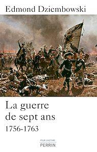 Téléchargez le livre :  La guerre de Sept Ans (1756-1763)