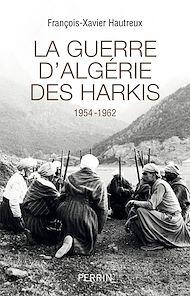 Téléchargez le livre :  La guerre d'Algérie des Harkis