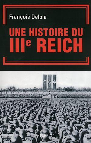 Téléchargez le livre :  Une histoire du Troisième Reich