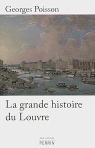 Téléchargez le livre :  La grande histoire du Louvre