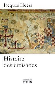 Téléchargez le livre :  Histoire des croisades