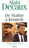 Télécharger le livre :  C'était le XXe siècle, tome 4 : De Staline à Kennedy