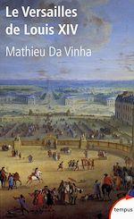 Download this eBook Le Versailles de Louis XIV