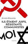 Télécharger le livre :  Ils étaient juifs, résistants, communistes
