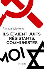 Download this eBook Ils étaient juifs, résistants, communistes