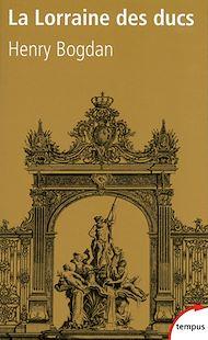 Téléchargez le livre :  La Lorraine des ducs