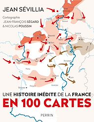 Téléchargez le livre :  Une histoire inédite de la France en 100 cartes