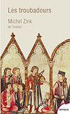Télécharger le livre :  Les troubadours. Une histoire poétique