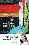 Télécharger le livre :  La véritable histoire des douze Césars