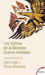Download this eBook Les mythes de la Seconde Guerre mondiale