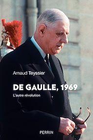 Téléchargez le livre :  De Gaulle 1969