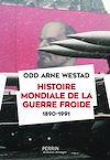 Télécharger le livre :  Histoire mondiale de la guerre froide (1890-1991)