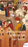 Télécharger le livre :  La vie quotidienne au Moyen Age