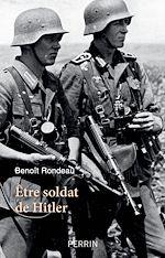 Download this eBook Etre soldat de Hitler