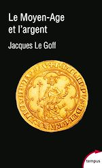 Download this eBook Le Moyen Age et l'argent