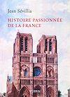 Télécharger le livre :  Histoire passionnée de la France