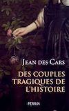 Télécharger le livre :  Des couples tragiques de l'histoire