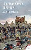 Télécharger le livre :  La grande défaite 1870 - 1871