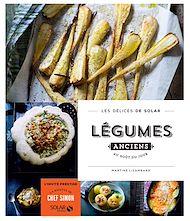 Téléchargez le livre :  Légumes anciens au goût du jour - Les délices de Solar