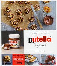 Téléchargez le livre :  Nutella toujours - Les délices de Solar