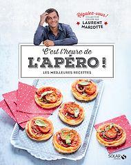 Téléchargez le livre :  C'est l'heure de l'apéro - Régalez-vous - Laurent Mariotte