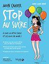 Télécharger le livre :  Mon cahier Stop au sucre