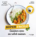 Download this eBook Cuisiner avec un robot cuiseur - super facile