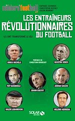 Download this eBook Les entraîneurs révolutionnaires du football