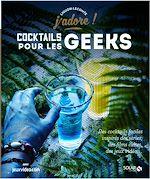 Download this eBook Cocktails pour les geeks - J'adore