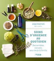 Téléchargez le livre :  Soins d'urgence au quotidien : des remèdes naturels pour toute la famille