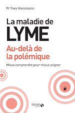 Download this eBook La maladie de lyme, au-delà de la polémique
