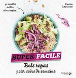 Download this eBook Bols repas pour soirs de semaine - super facile