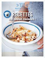 Download this eBook Recettes au robot cuiseur - 100 recettes à dévorer