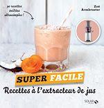 Download this eBook Recettes pour extracteur de jus - super facile