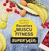 Télécharger le livre :  Les recettes muscu et fitness - super sain