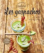 Download this eBook Les gaspachos et autres soupes froides - j'adore