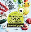 Télécharger le livre :  Recettes healthy au robot cuiseur - super sain
